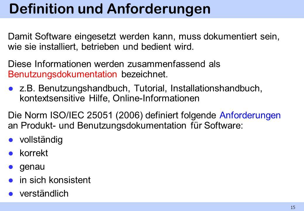 Definition und Anforderungen Damit Software eingesetzt werden kann, muss dokumentiert sein, wie sie installiert, betrieben und bedient wird. Diese Inf
