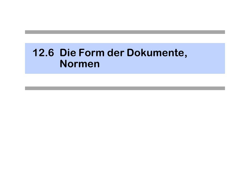 12.6Die Form der Dokumente, Normen