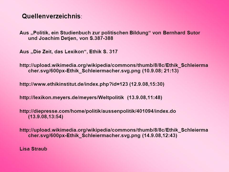 Quellenverzeichnis : Aus Politik, ein Studienbuch zur politischen Bildung von Bernhard Sutor und Joachim Detjen, von S.387-388 Aus Die Zeit, das Lexik