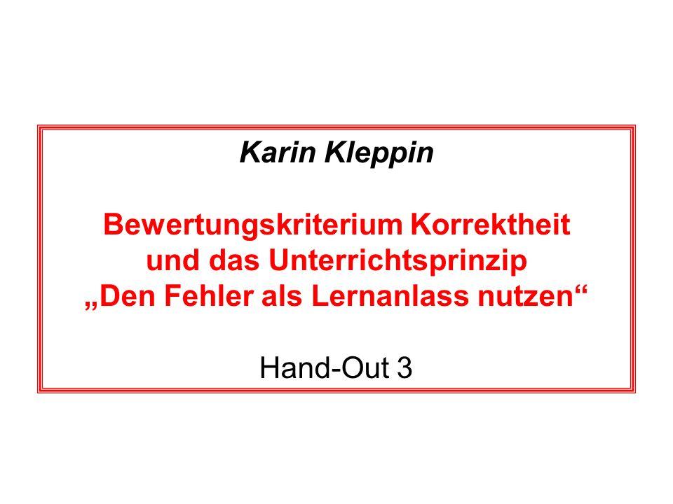 Karin Kleppin Bewertungskriterium Korrektheit und das Unterrichtsprinzip Den Fehler als Lernanlass nutzen Hand-Out 3