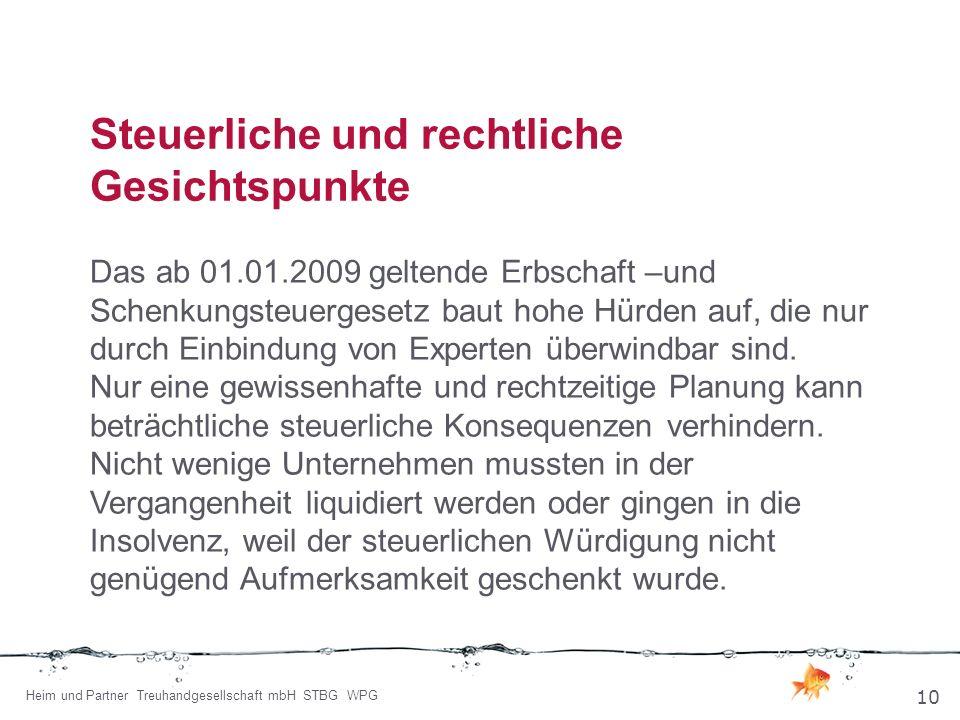Steuerliche und rechtliche Gesichtspunkte Das ab 01.01.2009 geltende Erbschaft –und Schenkungsteuergesetz baut hohe Hürden auf, die nur durch Einbindu