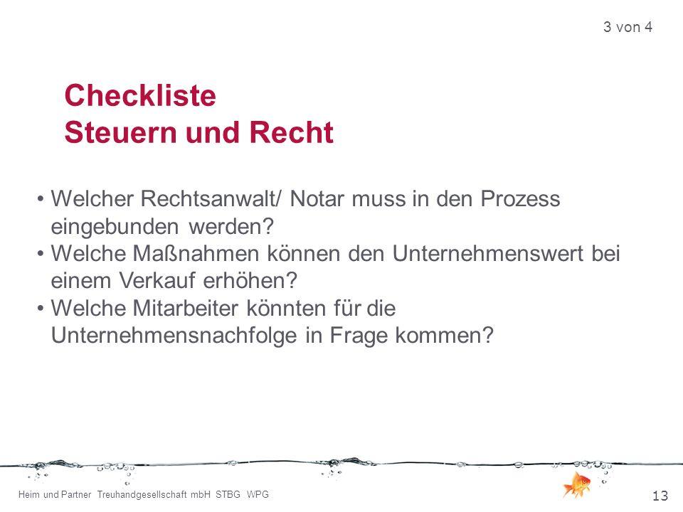 Checkliste Steuern und Recht Welcher Rechtsanwalt/ Notar muss in den Prozess eingebunden werden.