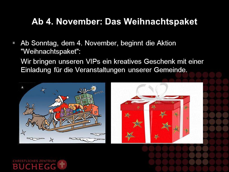 Ab 4. November: Das Weihnachtspaket Ab Sonntag, dem 4. November, beginnt die Aktion