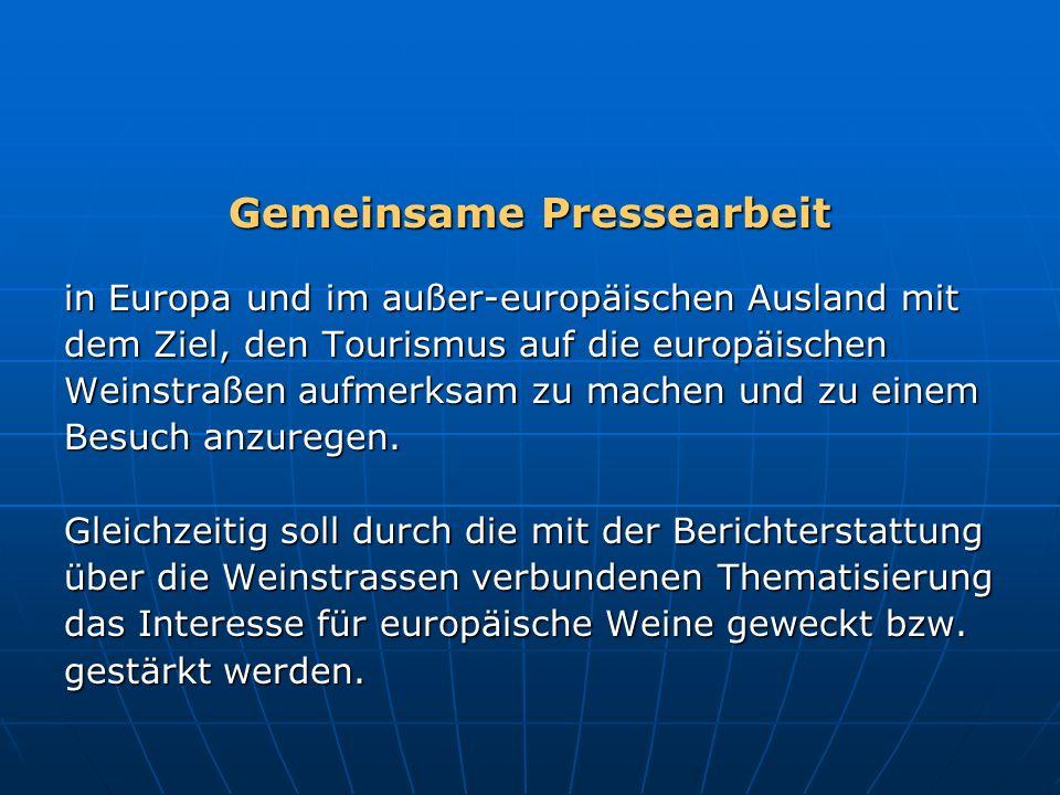 Gemeinsame Pressearbeit in Europa und im außer-europäischen Ausland mit dem Ziel, den Tourismus auf die europäischen Weinstraßen aufmerksam zu machen