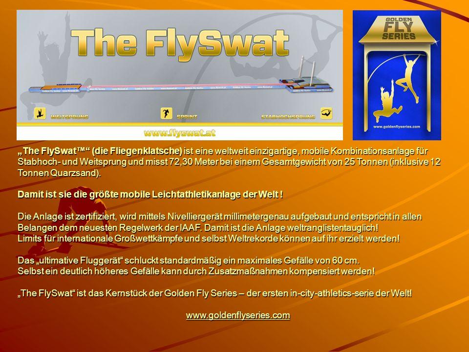 The FlySwat (die Fliegenklatsche) ist eine weltweit einzigartige, mobile Kombinationsanlage für Stabhoch- und Weitsprung und misst 72,30 Meter bei ein