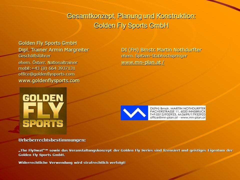 Urheberrechtsbestimmungen: The FlySwat sowie das Veranstaltungskonzept der Golden Fly Series sind lizensiert und geistiges Eigentum der Golden Fly Spo