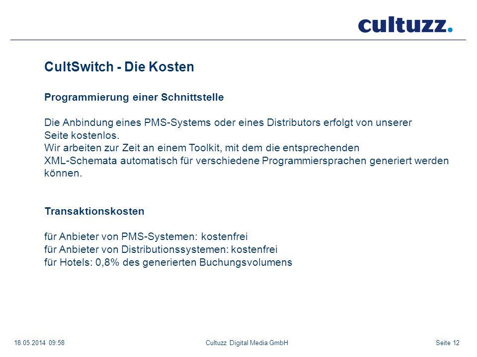 Seite 1218.05.2014 09:58Cultuzz Digital Media GmbH CultSwitch - Die Kosten Programmierung einer Schnittstelle Die Anbindung eines PMS-Systems oder ein