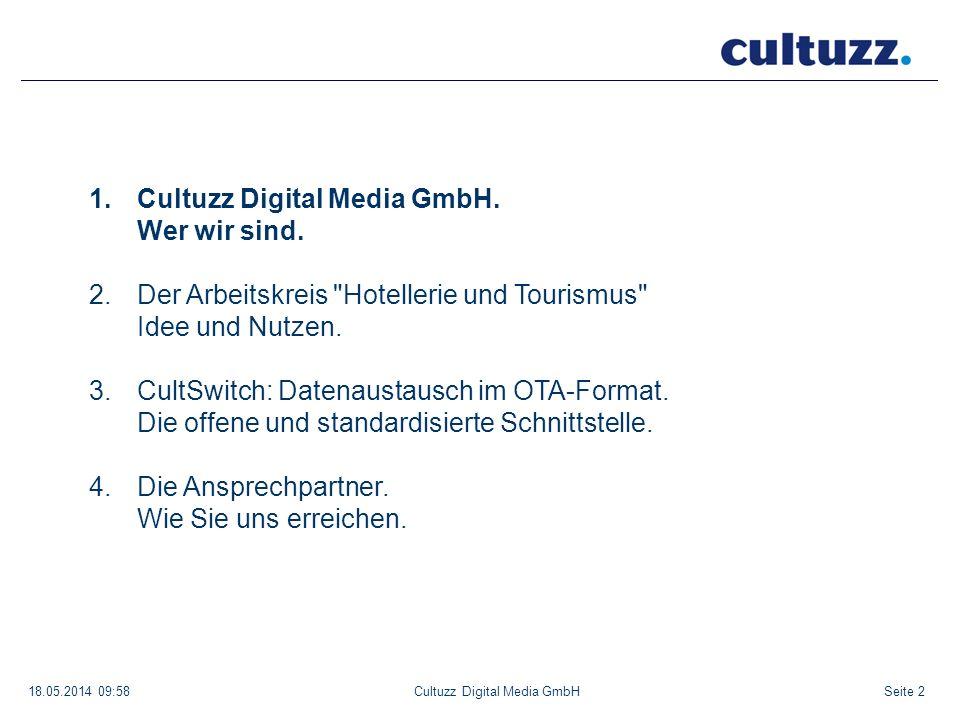 Seite 318.05.2014 09:58Cultuzz Digital Media GmbH Webbasierte Softwareentwicklung für die Branchen Tourismus, Hotellerie und Gastronomie Standorte: - Berlin, Friedrichstr.