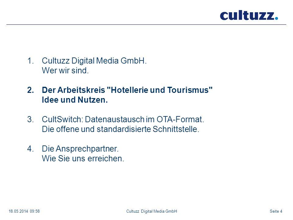 Seite 418.05.2014 09:58Cultuzz Digital Media GmbH 1.Cultuzz Digital Media GmbH. Wer wir sind. 2.Der Arbeitskreis