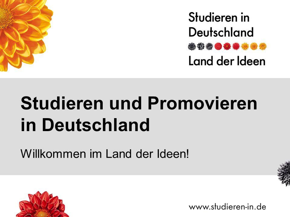 Willkommen im Land der Ideen! Studieren und Promovieren in Deutschland