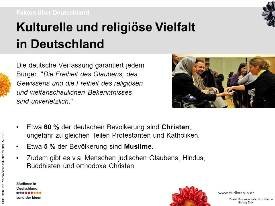 Studieren und Promovieren in Deutschland | Seite 10 Kulturelle und religiöse Vielfalt in Deutschland Fakten über Deutschland Die deutsche Verfassung g