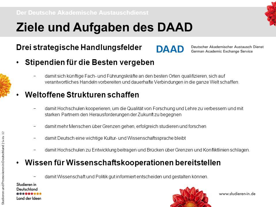 Studieren und Promovieren in Deutschland | Seite 12 Ziele und Aufgaben des DAAD Der Deutsche Akademische Austauschdienst Drei strategische Handlungsfe