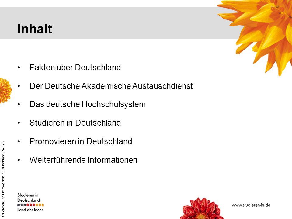 Studieren und Promovieren in Deutschland | Seite 2 Inhalt Fakten über Deutschland Der Deutsche Akademische Austauschdienst Das deutsche Hochschulsyste