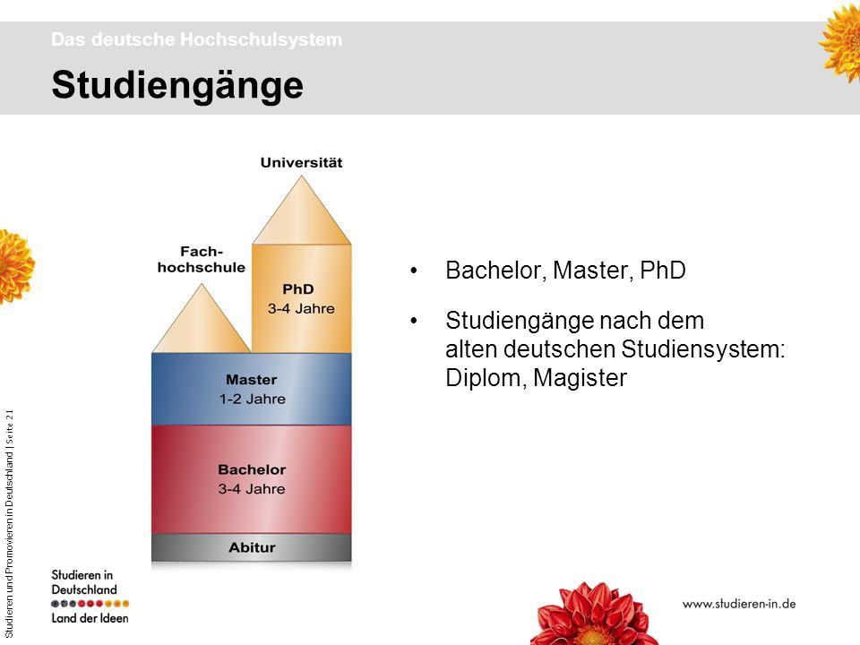 Studieren und Promovieren in Deutschland | Seite 21 Studiengänge Das deutsche Hochschulsystem Bachelor, Master, PhD Studiengänge nach dem alten deutsc