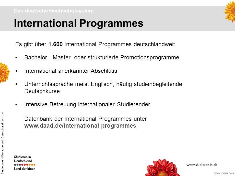 Studieren und Promovieren in Deutschland | Seite 24 Es gibt über 1.600 International Programmes deutschlandweit. Bachelor-, Master- oder strukturierte