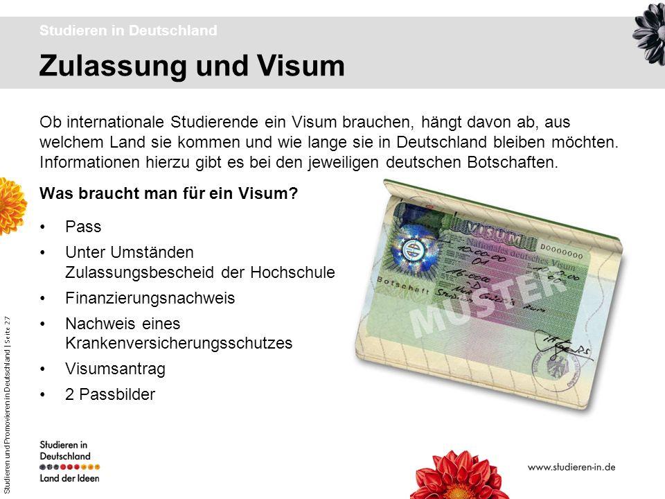 Studieren und Promovieren in Deutschland | Seite 27 Pass Unter Umständen Zulassungsbescheid der Hochschule Finanzierungsnachweis Nachweis eines Kranke