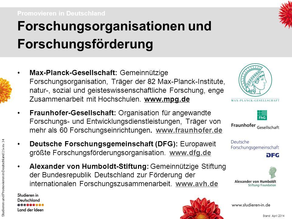Studieren und Promovieren in Deutschland | Seite 34 Promovieren in Deutschland Max-Planck-Gesellschaft: Gemeinnützige Forschungsorganisation, Träger d