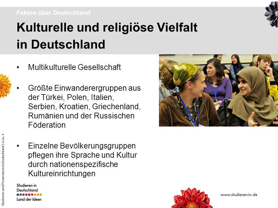 Studieren und Promovieren in Deutschland | Seite 9 Kulturelle und religiöse Vielfalt in Deutschland Fakten über Deutschland Multikulturelle Gesellscha