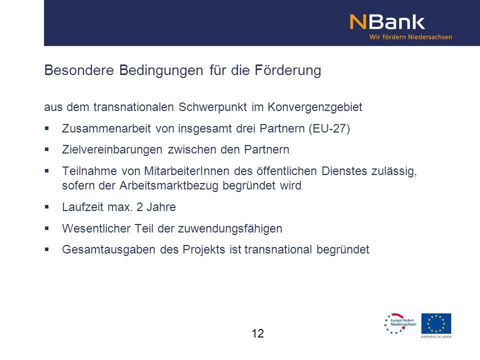 Besondere Bedingungen für die Förderung aus dem transnationalen Schwerpunkt im Konvergenzgebiet Zusammenarbeit von insgesamt drei Partnern (EU-27) Zie