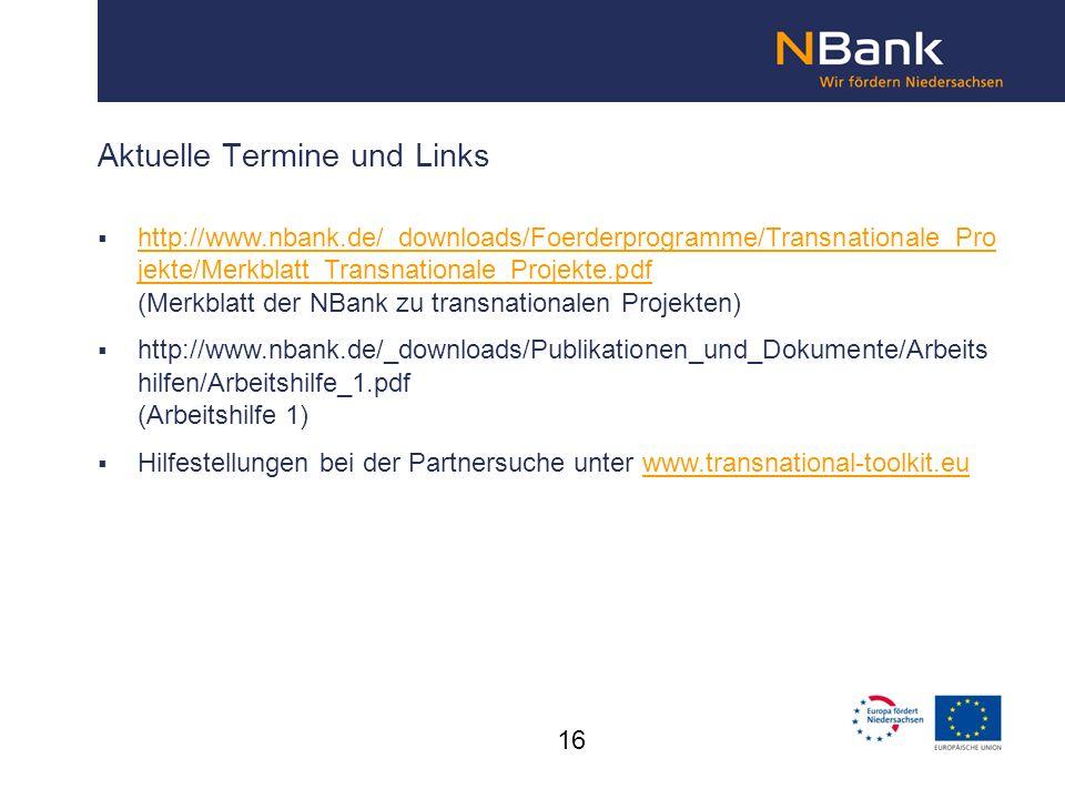Aktuelle Termine und Links http://www.nbank.de/_downloads/Foerderprogramme/Transnationale_Pro jekte/Merkblatt_Transnationale_Projekte.pdf (Merkblatt d