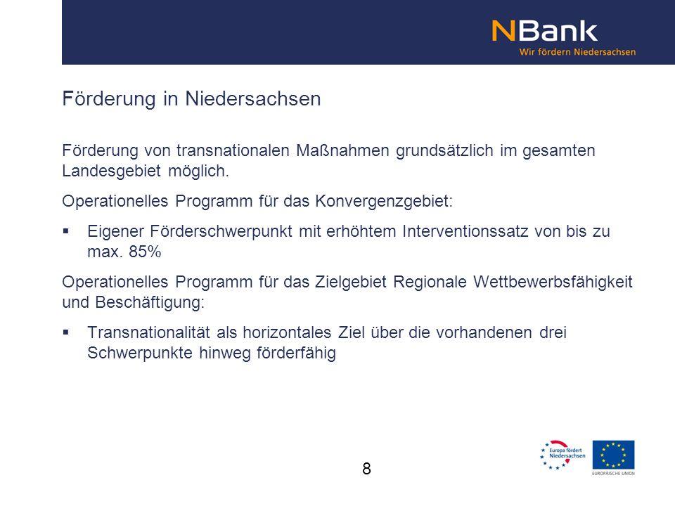 Förderung in Niedersachsen Förderung von transnationalen Maßnahmen grundsätzlich im gesamten Landesgebiet möglich. Operationelles Programm für das Kon