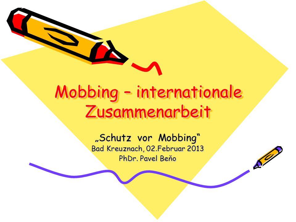 Eine Befragung – 3 Fragen 1.Mobbing - internationale Zusammenarbeit.