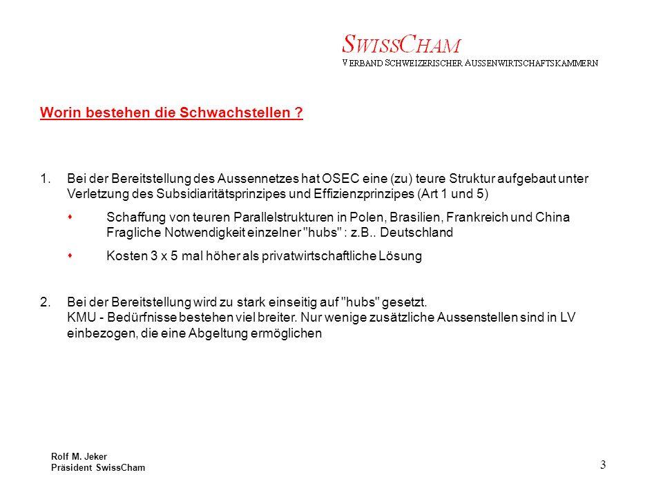 Rolf M. Jeker Präsident SwissCham 3 Worin bestehen die Schwachstellen .