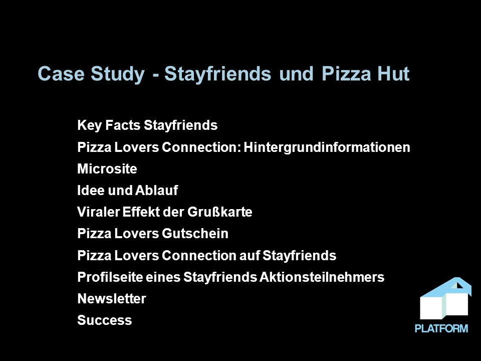 Stayfriends & Pizza Hut: Success * Quelle: AGOF internet facts 2008-III Die Netzwerk-Elemente der Community-Site wurden individuell auf die Bedürfnisse der Werbetreibenden zugeschnitten.