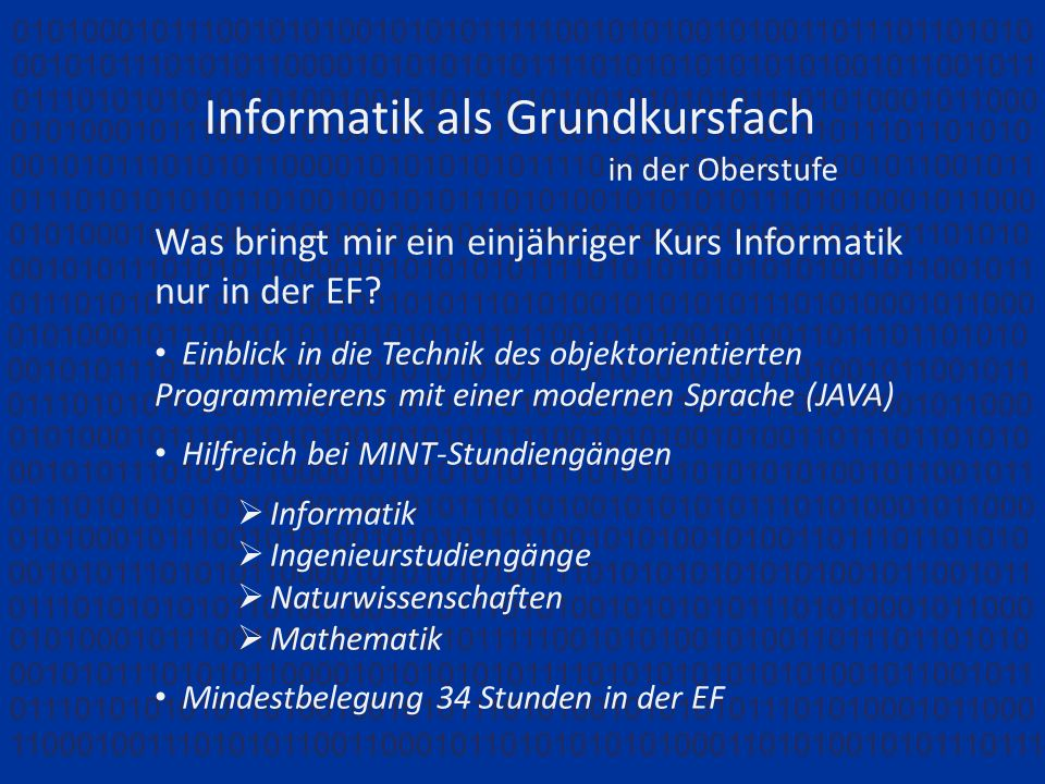 Informatik als Grundkursfach in der Oberstufe Was bringt mir ein einjähriger Kurs Informatik nur in der EF.
