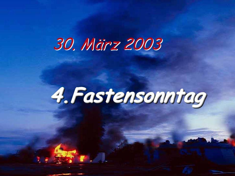 30. März 2003 4.Fastensonntag