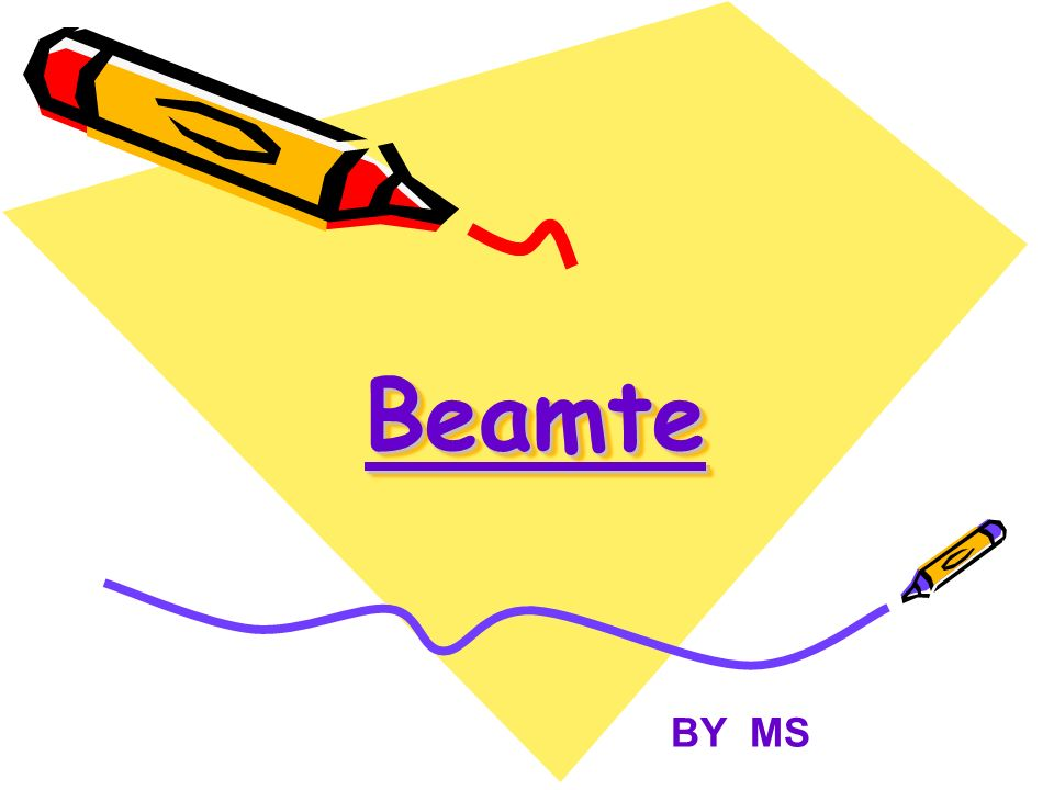 BeamteBeamte BY MS