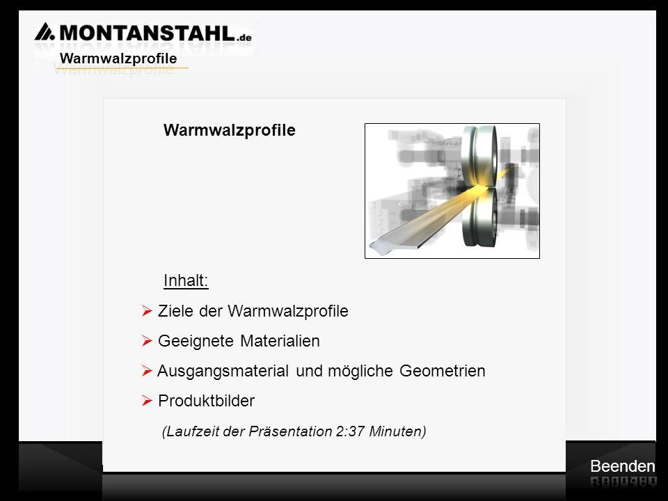 Laser - Profile Warmwalzwerk Warmwalzprofile Inhalt: Ziele der Warmwalzprofile Geeignete Materialien Ausgangsmaterial und mögliche Geometrien Produktb