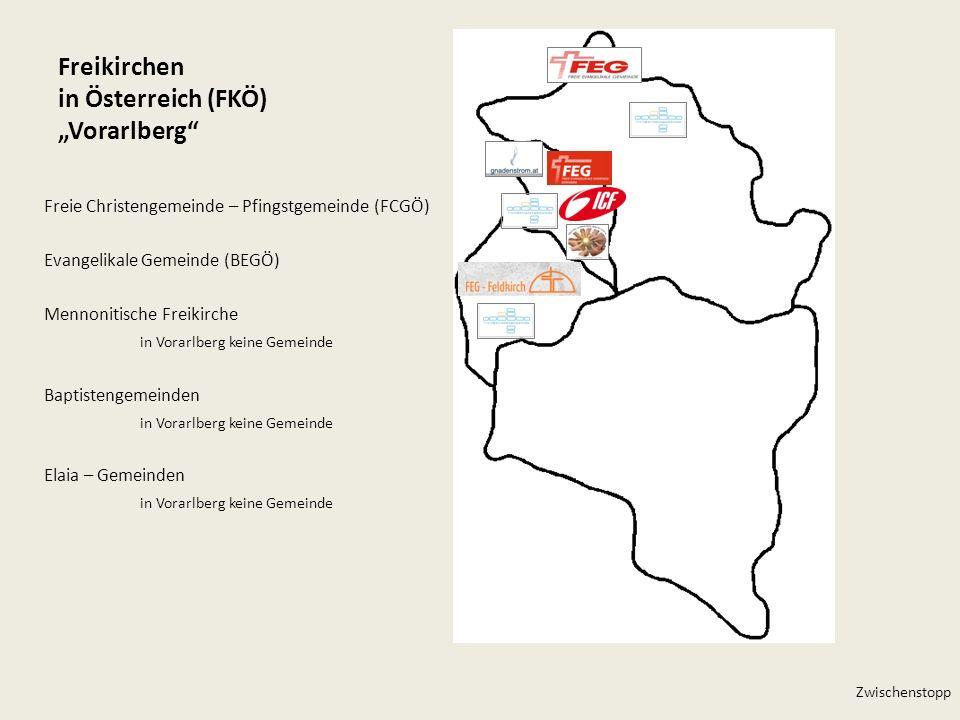 Freikirchen in Österreich (FKÖ) Vorarlberg Freie Christengemeinde – Pfingstgemeinde (FCGÖ) Evangelikale Gemeinde (BEGÖ) Mennonitische Freikirche in Vo