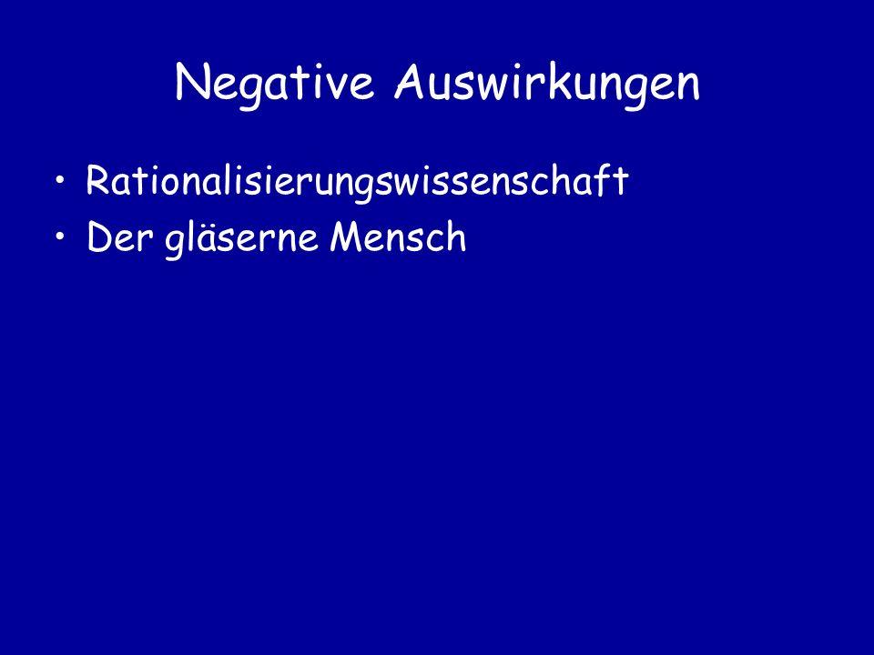 Negative Auswirkungen Rationalisierungswissenschaft Der gläserne Mensch