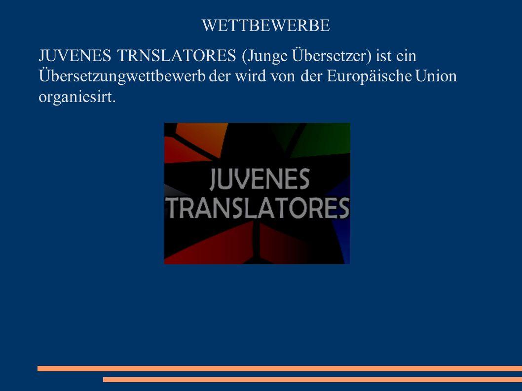 WETTBEWERBE JUVENES TRNSLATORES (Junge Übersetzer) ist ein Übersetzungwettbewerb der wird von der Europäische Union organiesirt.