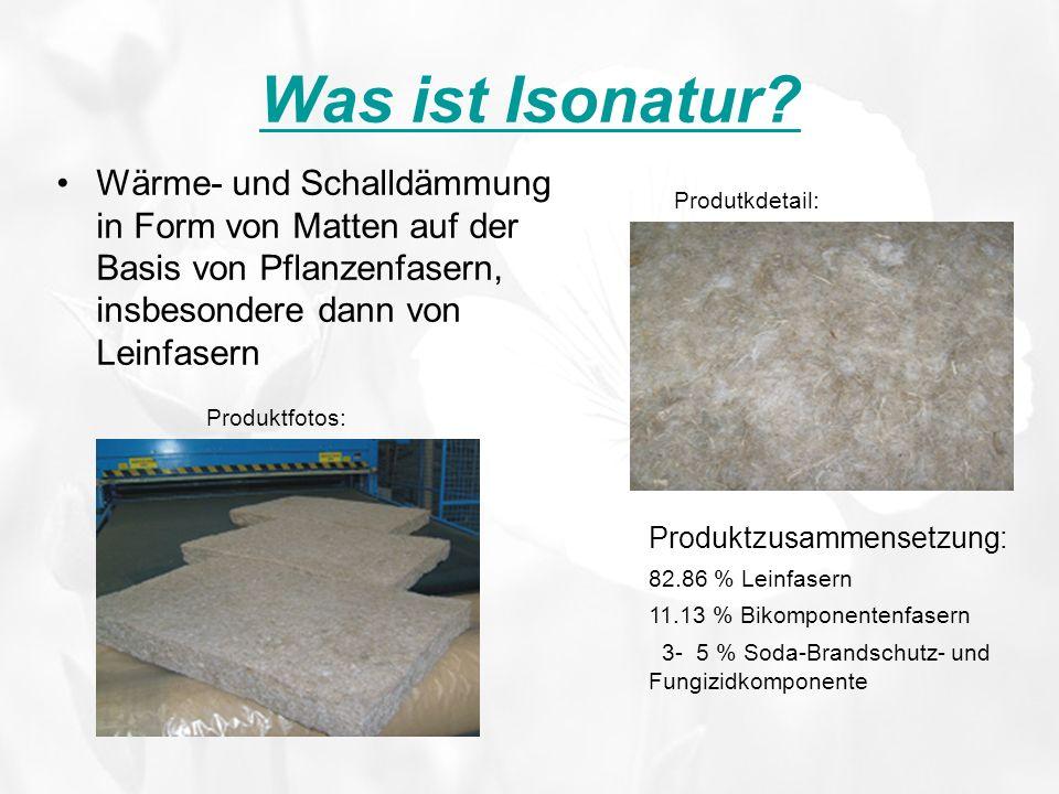 Was ist Isonatur? Wärme- und Schalldämmung in Form von Matten auf der Basis von Pflanzenfasern, insbesondere dann von Leinfasern Produktzusammensetzun
