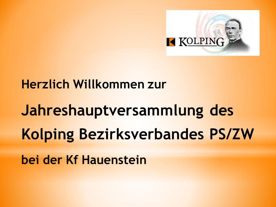 Herzlich Willkommen zur Jahreshauptversammlung des Kolping Bezirksverbandes PS/ZW bei der Kf Hauenstein
