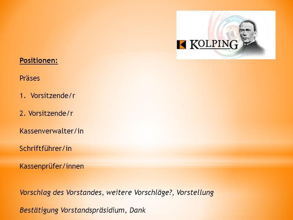 Positionen: Präses 1.Vorsitzende/r 2.