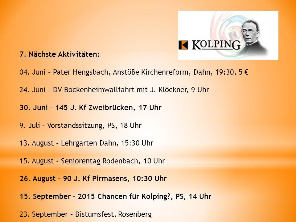 7.Nächste Aktivitäten: 04. Juni – Pater Hengsbach, Anstöße Kirchenreform, Dahn, 19:30, 5 24.