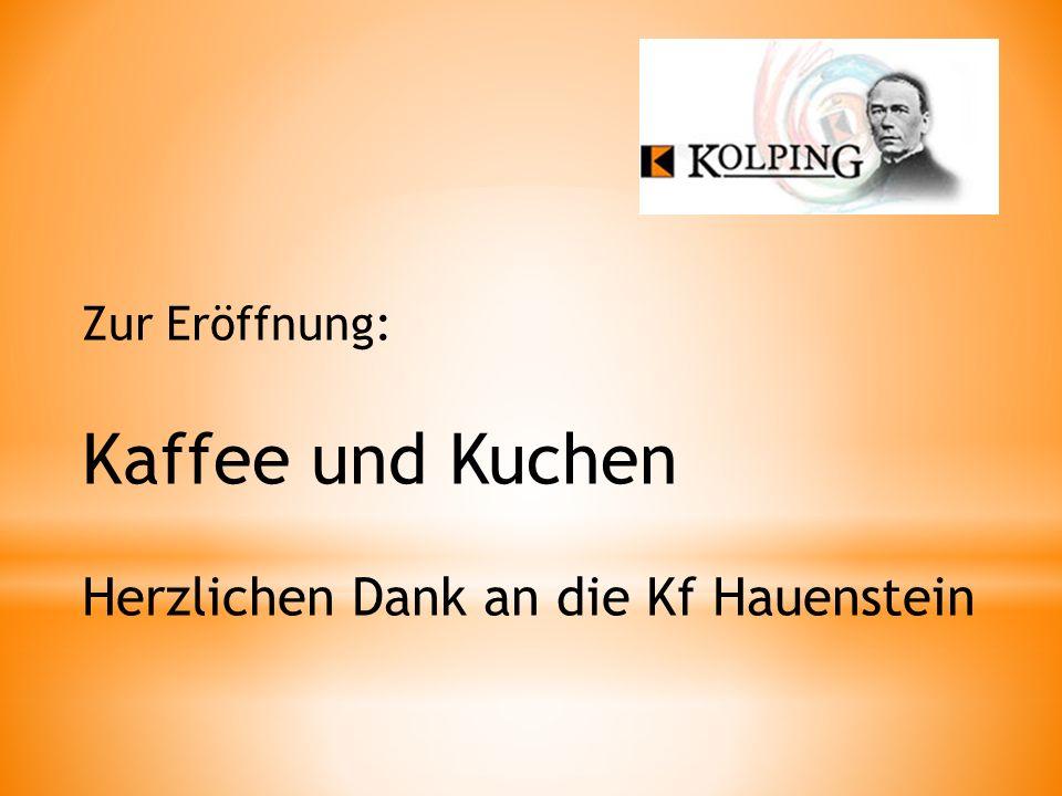Zur Eröffnung: Kaffee und Kuchen Herzlichen Dank an die Kf Hauenstein