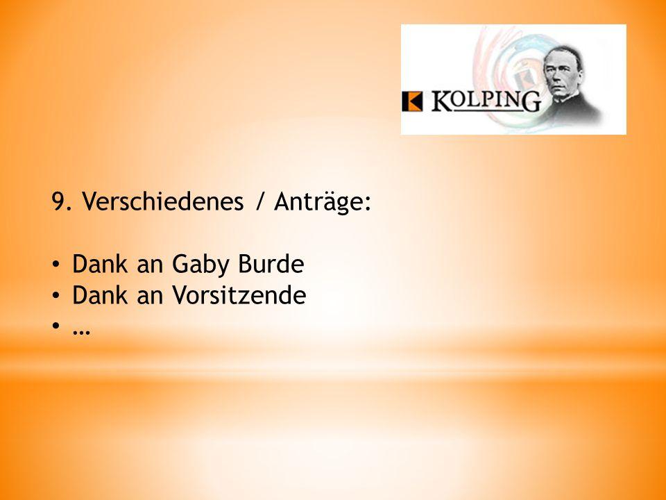 9. Verschiedenes / Anträge: Dank an Gaby Burde Dank an Vorsitzende …
