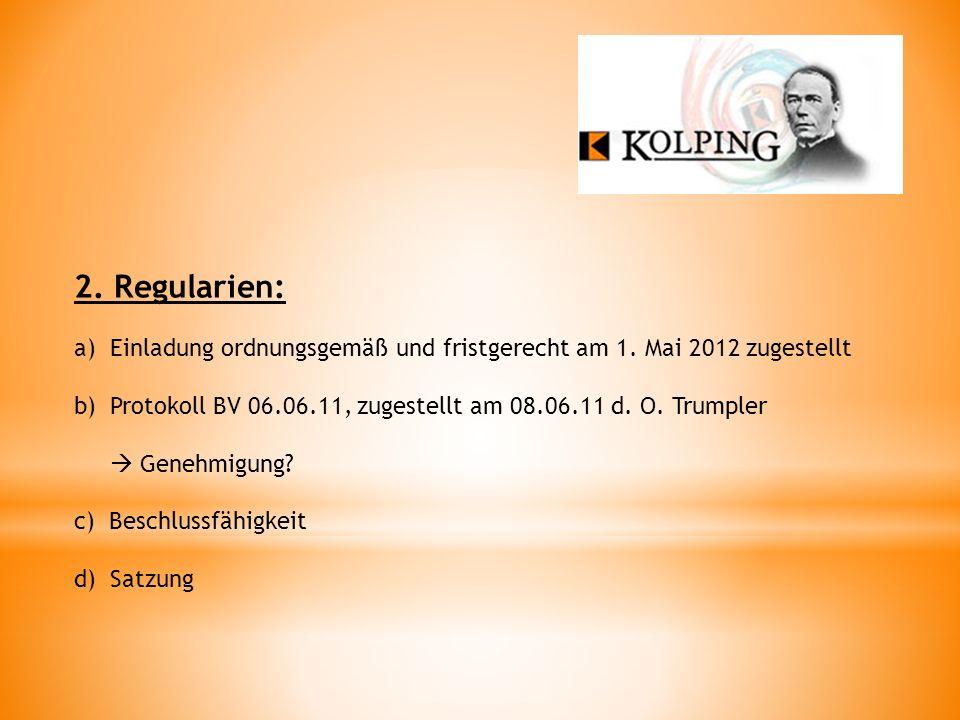 2.Regularien: a)Einladung ordnungsgemäß und fristgerecht am 1.