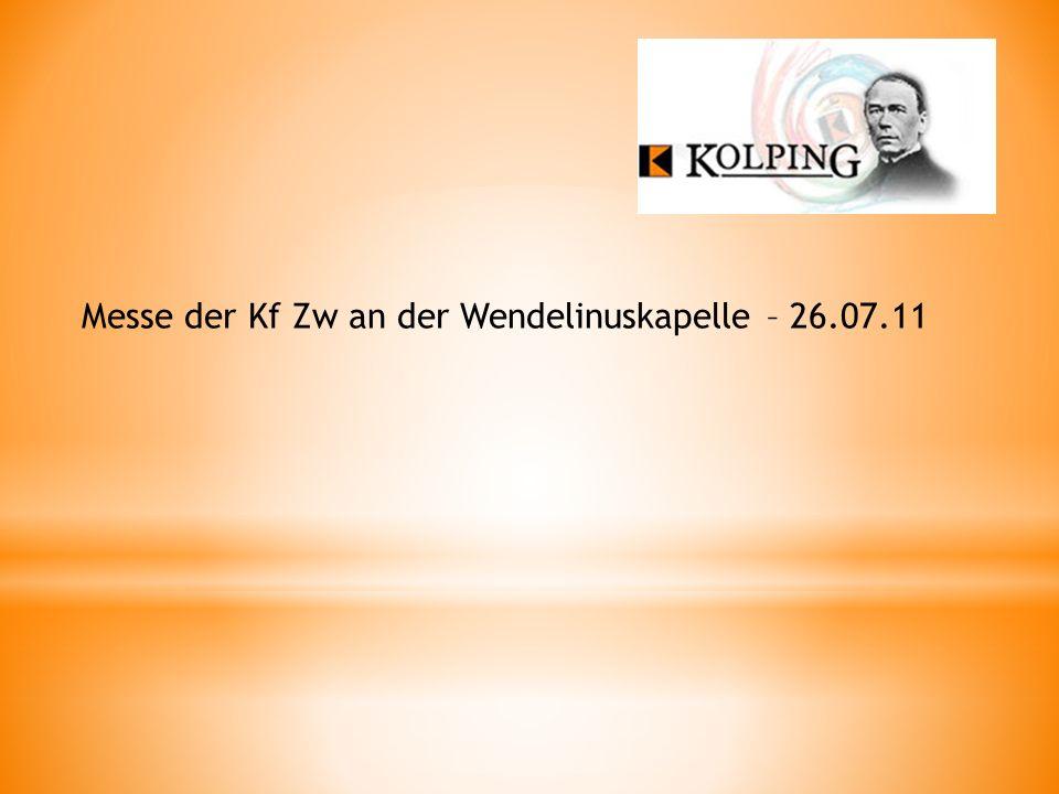 Messe der Kf Zw an der Wendelinuskapelle – 26.07.11