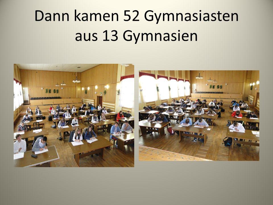 Dann kamen 52 Gymnasiasten aus 13 Gymnasien