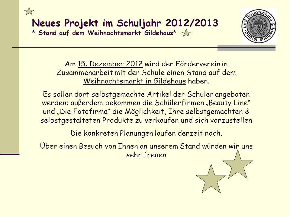Neues Projekt im Schuljahr 2012/2013 * Stand auf dem Weihnachtsmarkt Gildehaus* Am 15. Dezember 2012 wird der Förderverein in Zusammenarbeit mit der S