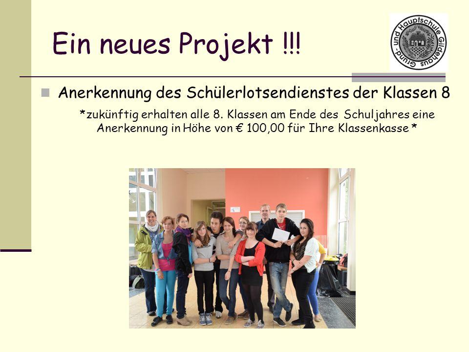 Ein neues Projekt !!! Anerkennung des Schülerlotsendienstes der Klassen 8 *zukünftig erhalten alle 8. Klassen am Ende des Schuljahres eine Anerkennung