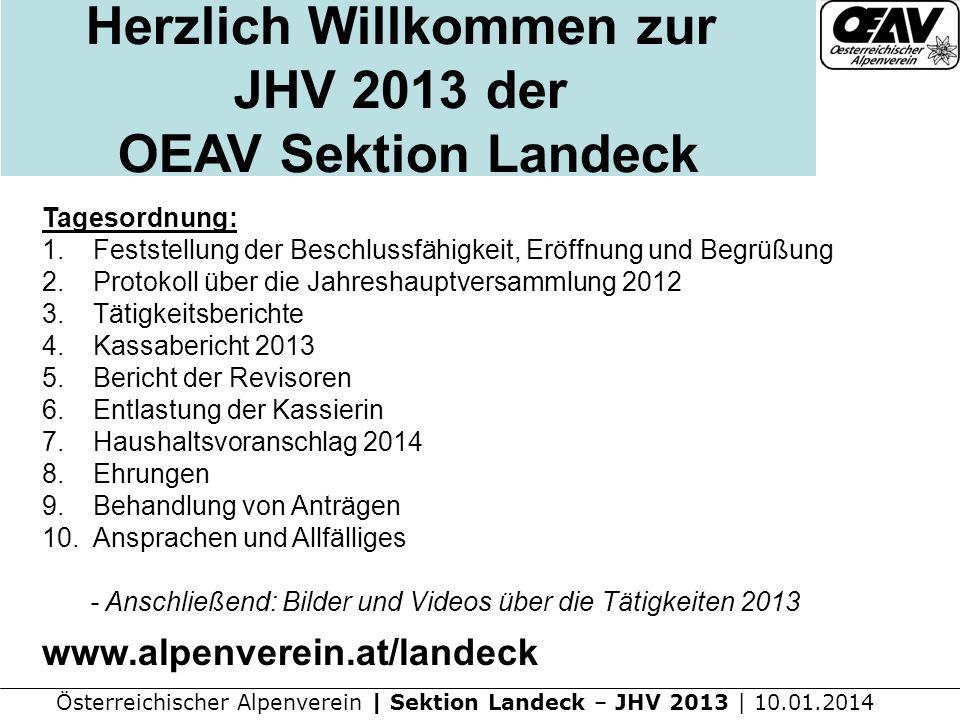 Österreichischer Alpenverein | Sektion Landeck – JHV 2013 | 10.01.2014 Tagesordnung: 1.