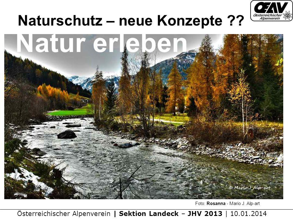 Österreichischer Alpenverein | Sektion Landeck – JHV 2013 | 10.01.2014 Naturschutz – neue Konzepte ?.