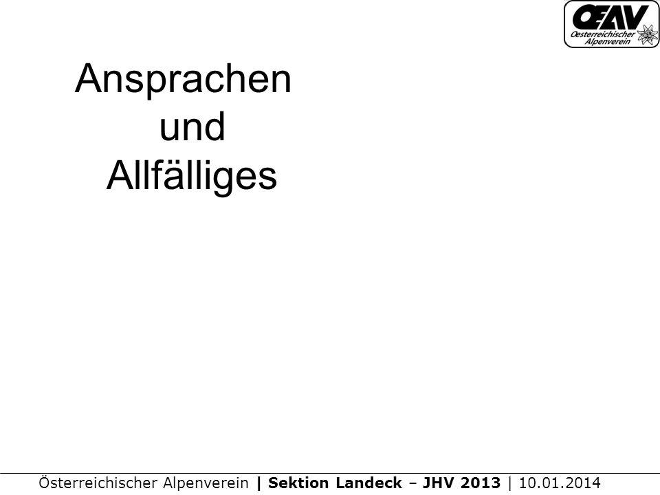Österreichischer Alpenverein | Sektion Landeck – JHV 2013 | 10.01.2014 Ansprachen und Allfälliges