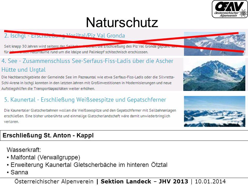 Österreichischer Alpenverein | Sektion Landeck – JHV 2013 | 10.01.2014 Naturschutz Wasserkraft: Malfontal (Verwallgruppe) Erweiterung Kaunertal Gletscherbäche im hinteren Ötztal Sanna Erschließung St.